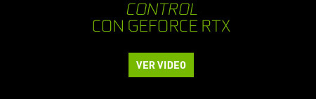 CONTROL CON GEFORCE RTX
