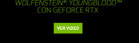 WOLFENSTEIN: YOUNGBLOOD CON GEFORCE RTX
