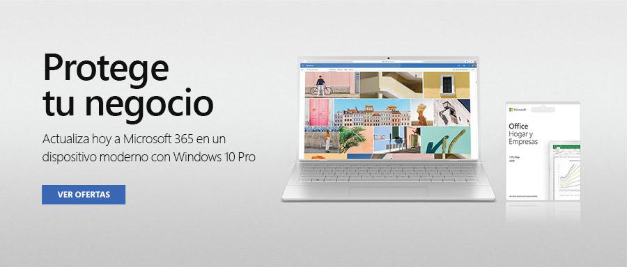 Protege tu negocio. Actualiza hoy a Microsoft 365 en un dispositivo moderno con Windows 10 Pro