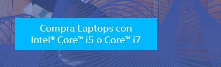 Compra Laptops con Intel Core i5 o Core i7