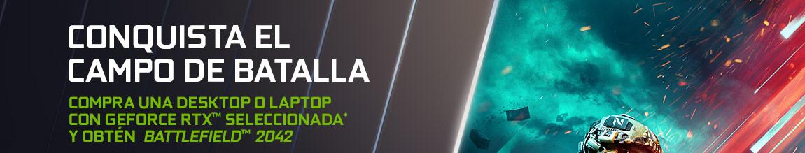 CONQUISTA EL CAMPO DE BATALLA. COMPRA UNA DESKTOP O LAPTOP CON GEFORCE RTX™ SELECCIONADA* Y OBTÉN BATTLEFIELD™ 2042